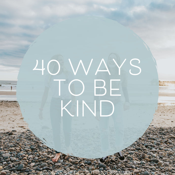 40 Ways To Be Kind