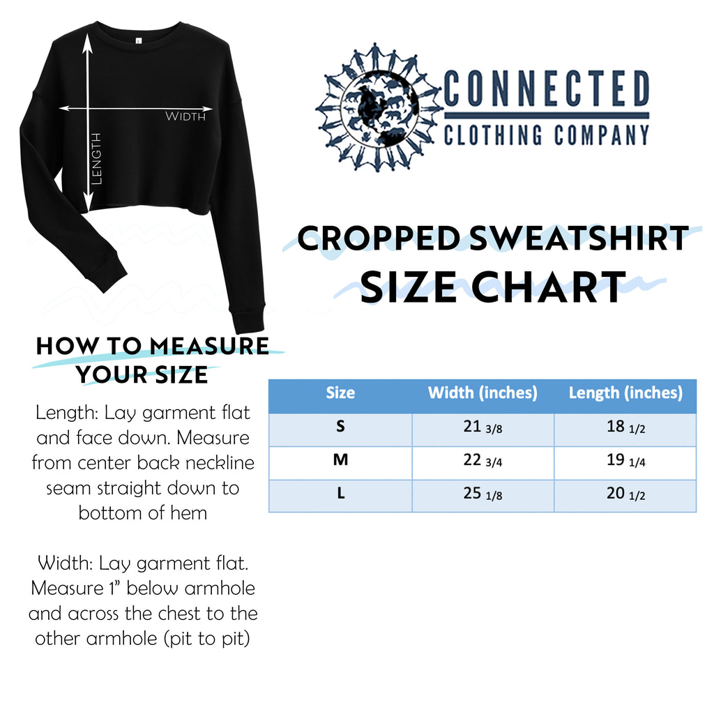 Cropped Sweatshirt Size Chart - Connected Clothing Company - Ethically and Sustainably Made - 10% donated to the Environmental Defense Fund