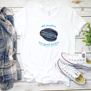 "White All Bodies Are Good Bodies Tee reads ""All bodies are good bodies (even if they're a little squishy)."" and has a comb jelly ctenophore illustration - Connected Clothing Company - Ethically and Sustainably Made - 10% donated to Mission Blue ocean conservation"