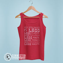 Load image into Gallery viewer, Red All You Need Is Less Women's Tank Top - Connected Clothing Company - 10% of profits donated to Mission Blue ocean conservation