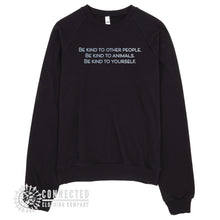"Load image into Gallery viewer, Black Be Kind To All Sweatshirt reads ""Be kind to other people. Be kind to animals. Be kind to yourself."" - Connected Clothing Company - Ethically and Sustainably Made - 10% donated to Mission Blue ocean conservation"