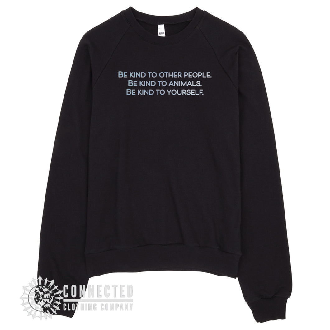 Black Be Kind To All Sweatshirt reads