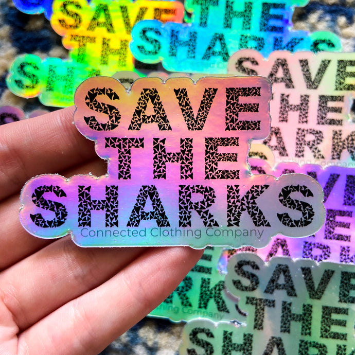 Holographic Save The Sharks Sticker - Connected Clothing Company - 10% of profits donated to Oceana shark conservation