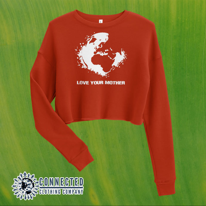 Brick Red Love Your Mother Earth Cropped Sweatshirt - Connected Clothing Company - 10% of profits donated to the Environmental Defense Fund