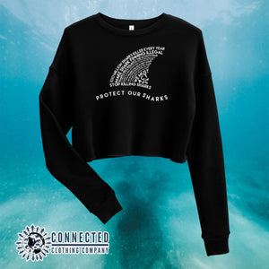 Black Protect Our Sharks Crop Sweatshirt - Connected Clothing Company - Ethically and Sustainably Made - 10% of profits donated to shark conservation and ocean conservation