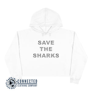 White Save The Sharks Crop Hoodie - Connected Clothing Company - Ethically and Sustainably Made - 10% donated to Oceana shark conservation