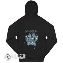 "Load image into Gallery viewer, Back of Black Show Humanity Unisex Hoodie with print that reads ""Rescue. Sometimes humanity isn't taught by a human"" - Connected Clothing Company - Ethically and Sustainably Made - 10% donated to"
