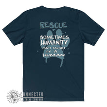 "Load image into Gallery viewer, Back of Navy Show Humanity Short-Sleeve Tee reads ""Rescue. Sometimes humanity isn't taught by a human"" - Connected Clothing Company - Ethically and Sustainably Made - 10% donated to animal rescue"
