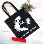 *Organic* Love Your Mother Earth Tote - Connected Clothing Company - 10% of profits donated