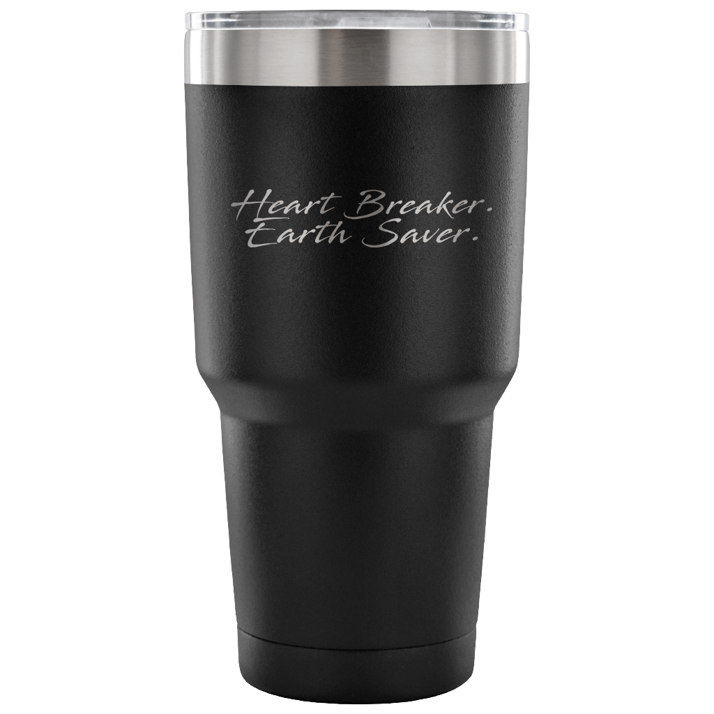 Heart Breaker. Earth Saver. Tumbler - Connected Clothing Company - 10% of profits donated