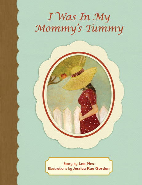 I Was In My Mommy's Tummy       By Lee Mes
