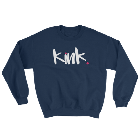 sex positive sweatshirt - Kink, kinky