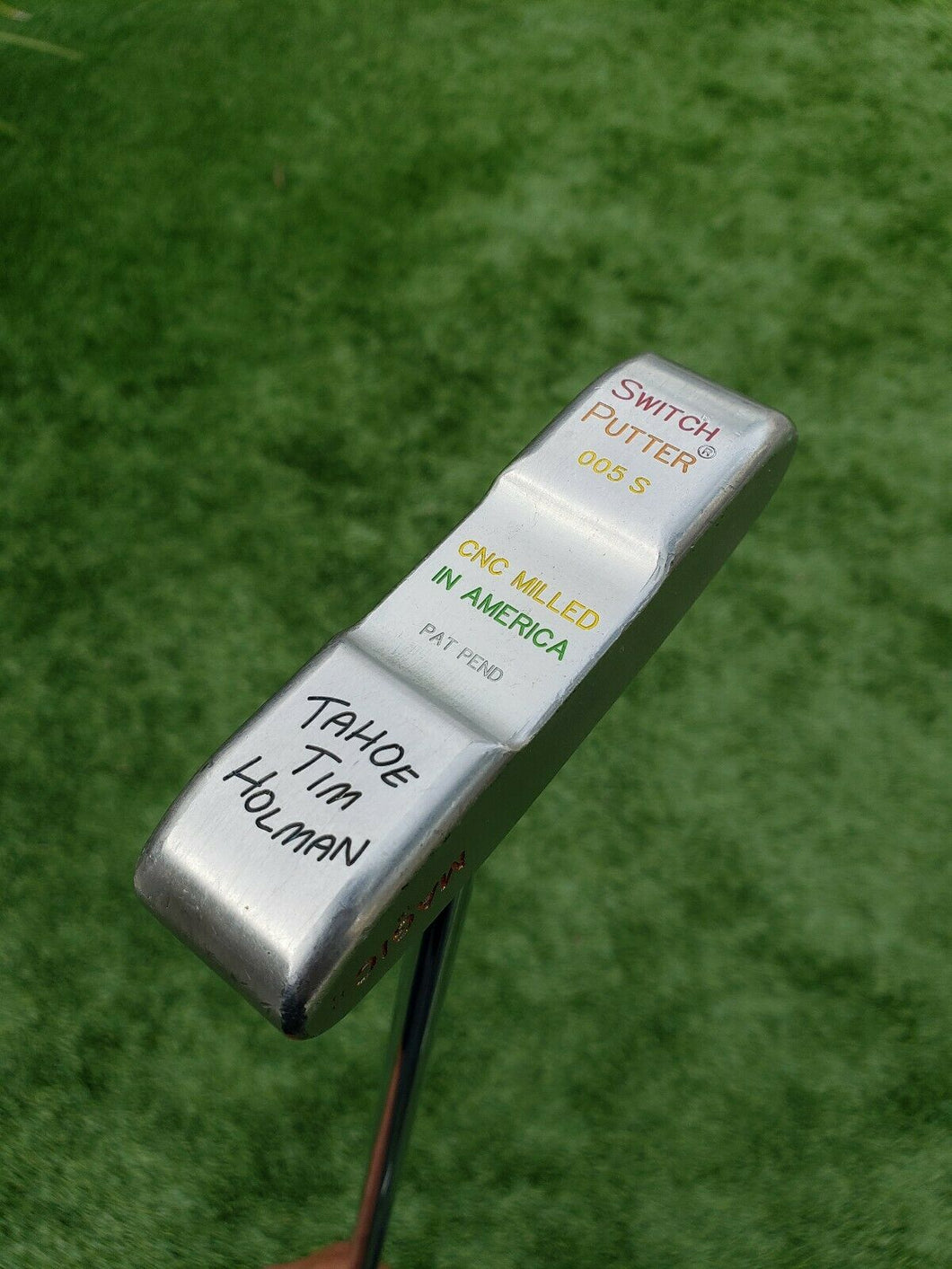 SWITCH PUTTER 005S CNC Miled in America TAHOE TIM HOLAMAN. No HC. Rare, Nice!