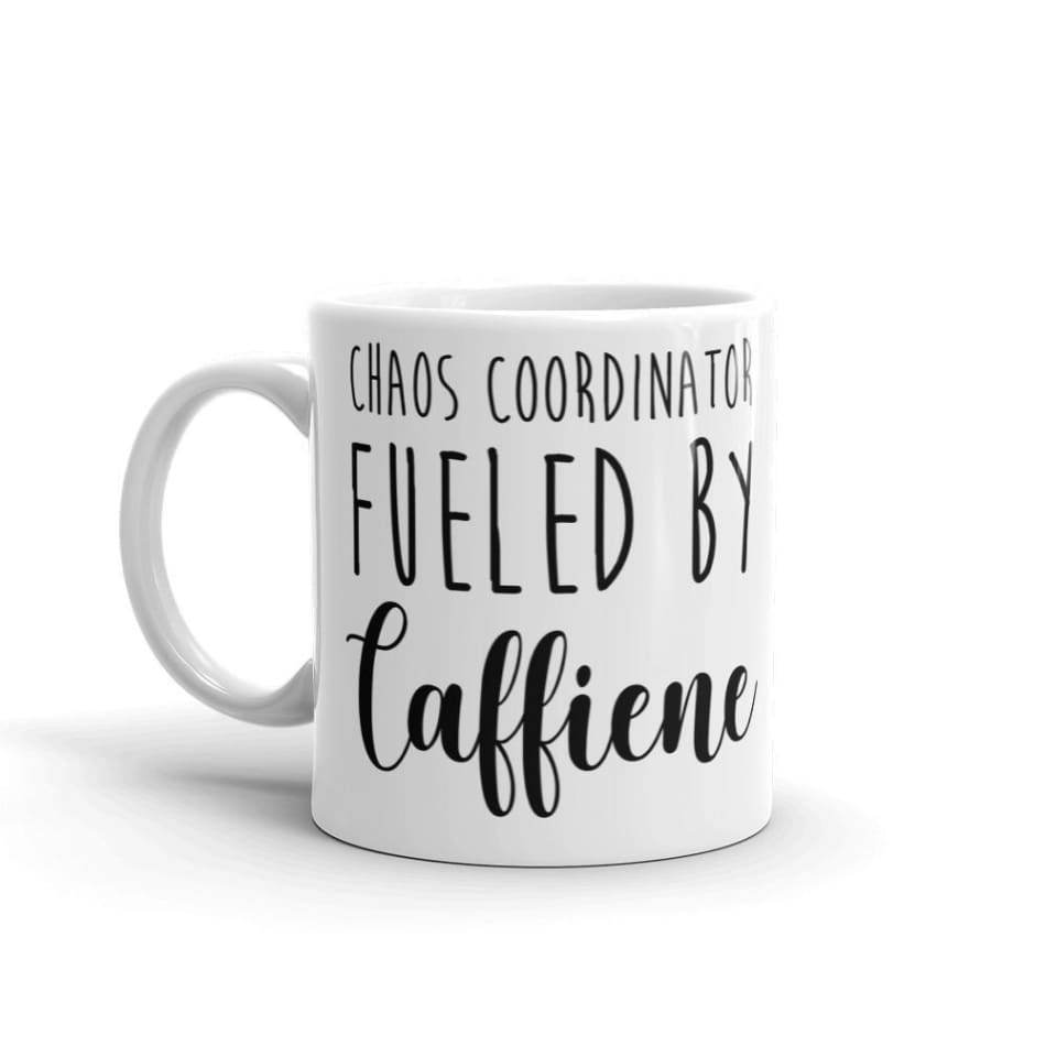 Chaos Coordinator Fueled by Caffiene Coffee Mug Gifts $12.99