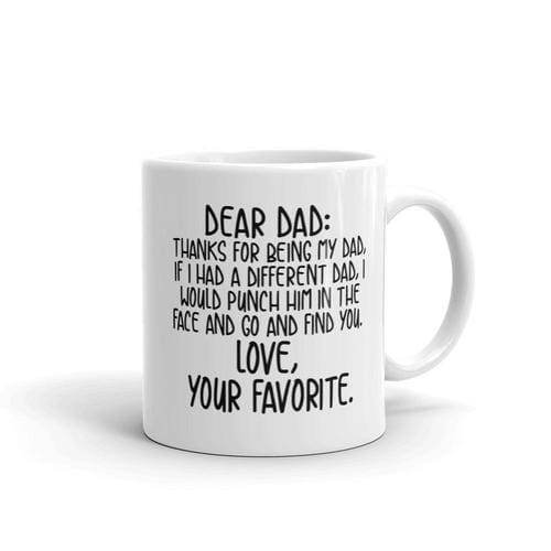 Dear Dad If I Had a Different Would Punch Gifts $12.99