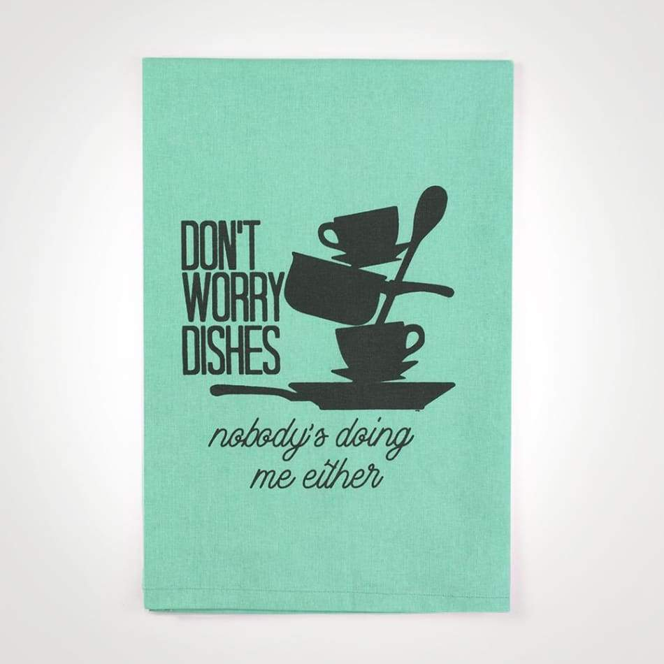 Dont Worry Dishes... Dishtowel Novelty Gifts $14.99