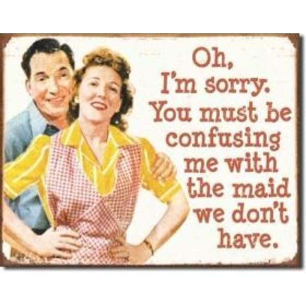 Ephemera Maid We Dont Have Tin Sign Home & Decor $11.95