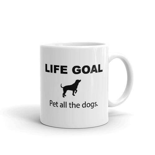 Life Goal Pet All Dogs Dog Lovers Coffee Mug Gifts $12.99