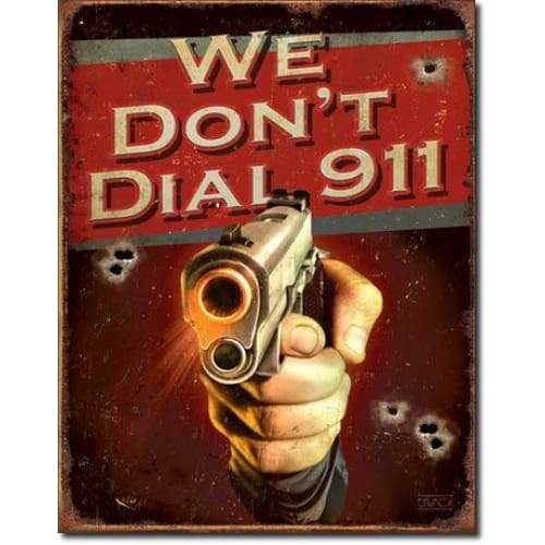 We Dont Dial 911 Tin Sign Home & Decor $11.95