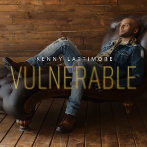 Vulnerable Kenny Lattimore