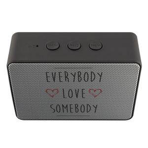Everybody Love Somebody Bluetooth Speaker