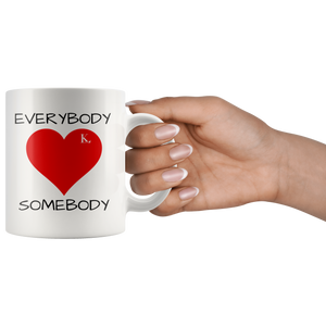 Everybody Love Somebody (White) 11 oz. Mug
