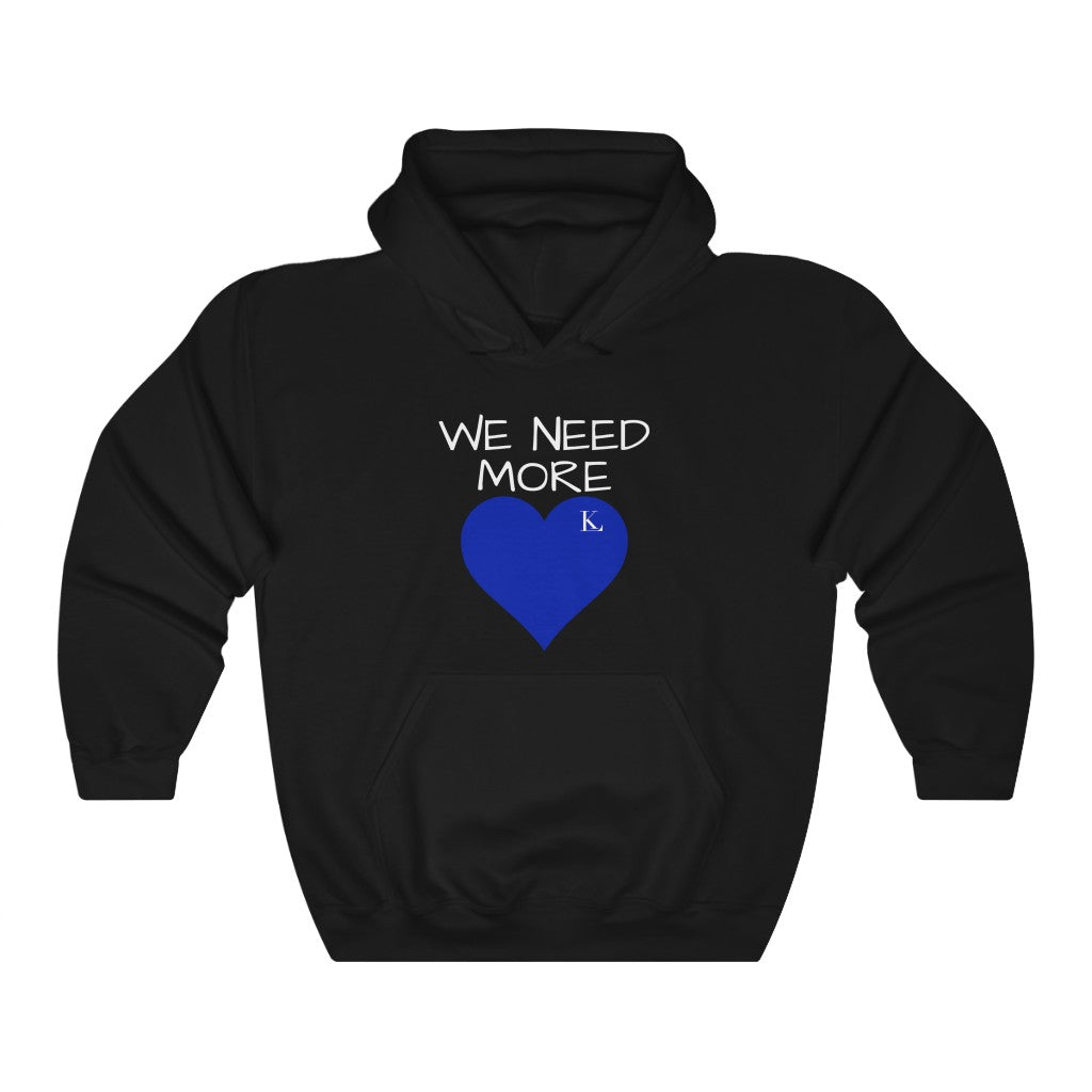 We Need More Love Hoodie