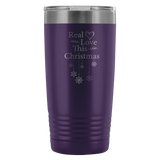 Real Love This Christmas 200z. Tumbler