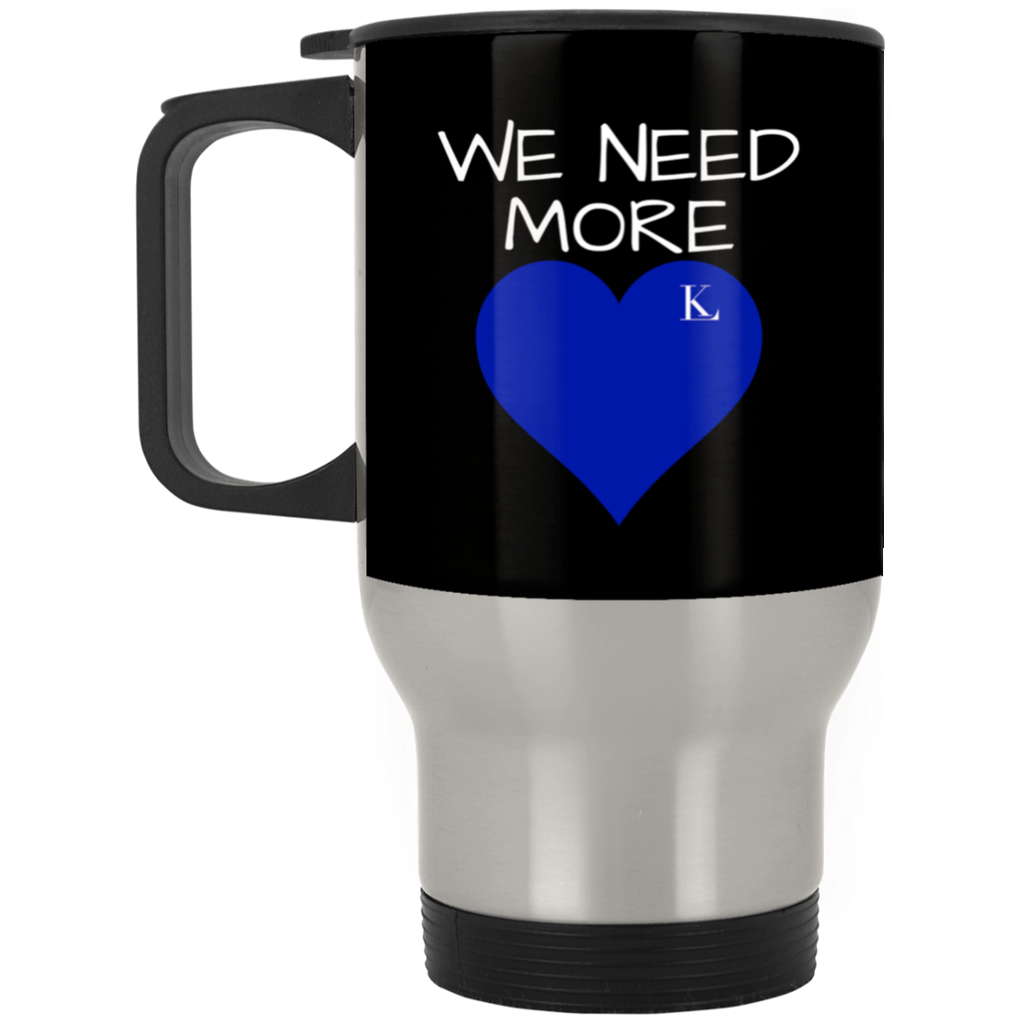 WE NEED MORE LOVE Silver Stainless Travel Mug