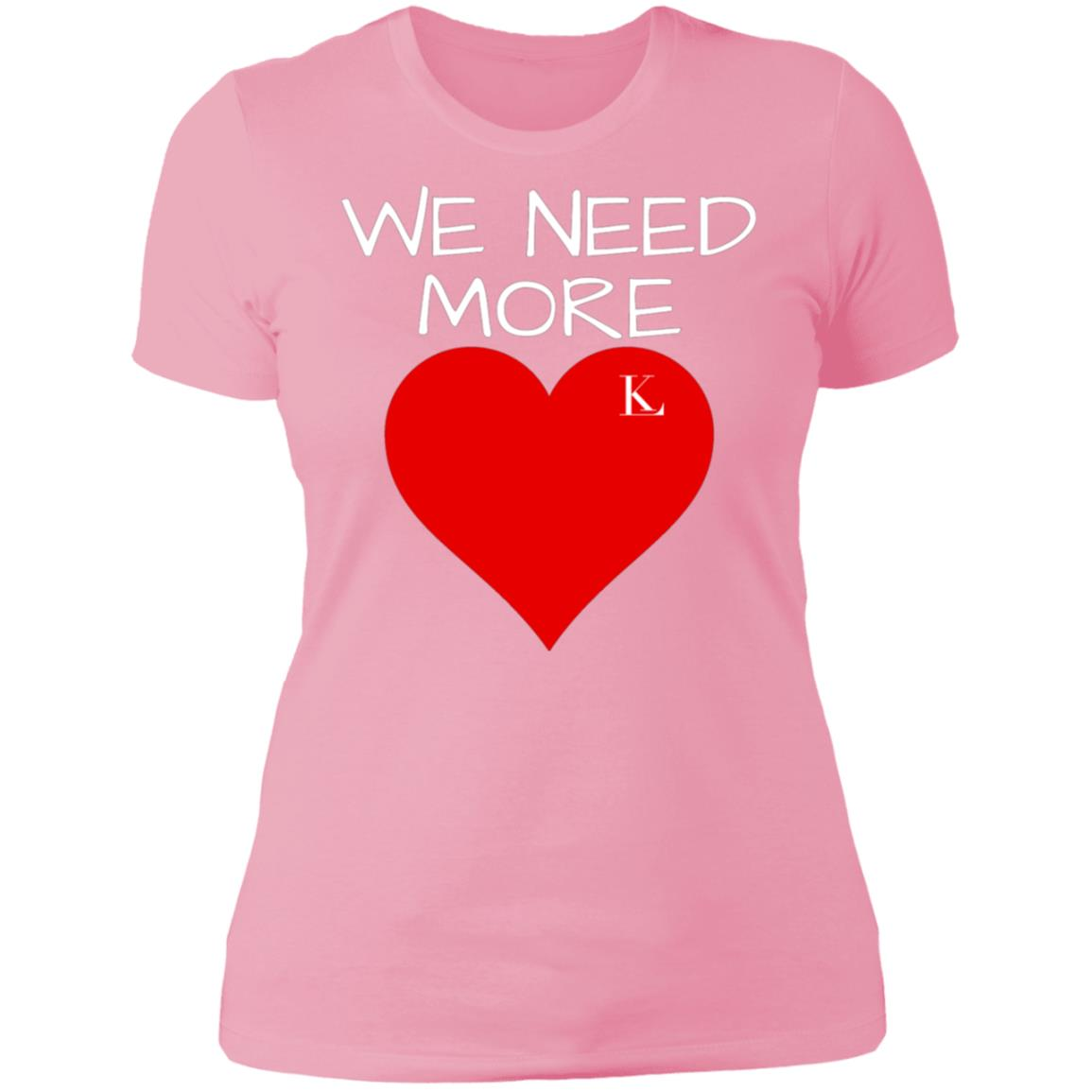 We Need More Love Women's Crew Neck T-Shirt