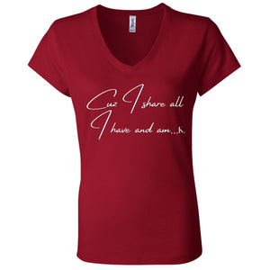 Cuz I Share All I Have And Am... Women's V-Neck T-Shirt