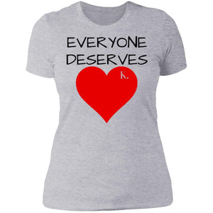 EVERYONE DESERVES LOVE Women's Crew T-Shirt
