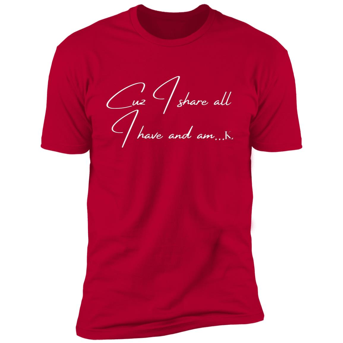 Cuz I Share All I Have And Am... Men's Short Sleeve T-Shirt