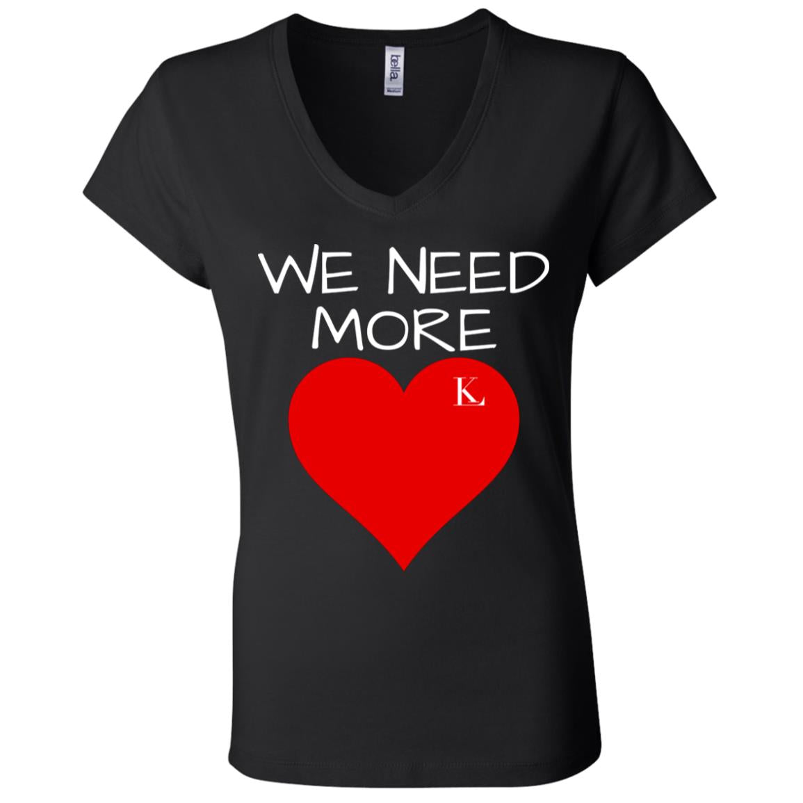 We Need More Love Women's V-Neck T-Shirt