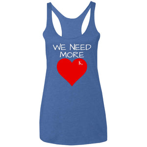 We Need More Love Women's Racerback Tank