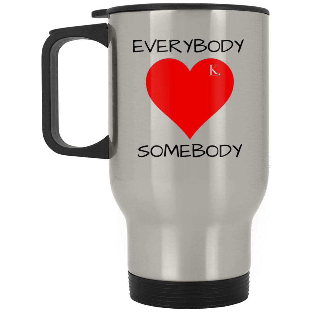 EVERYBODY LOVE SOMEBODY (BLACK)  Silver Stainless Travel Mug