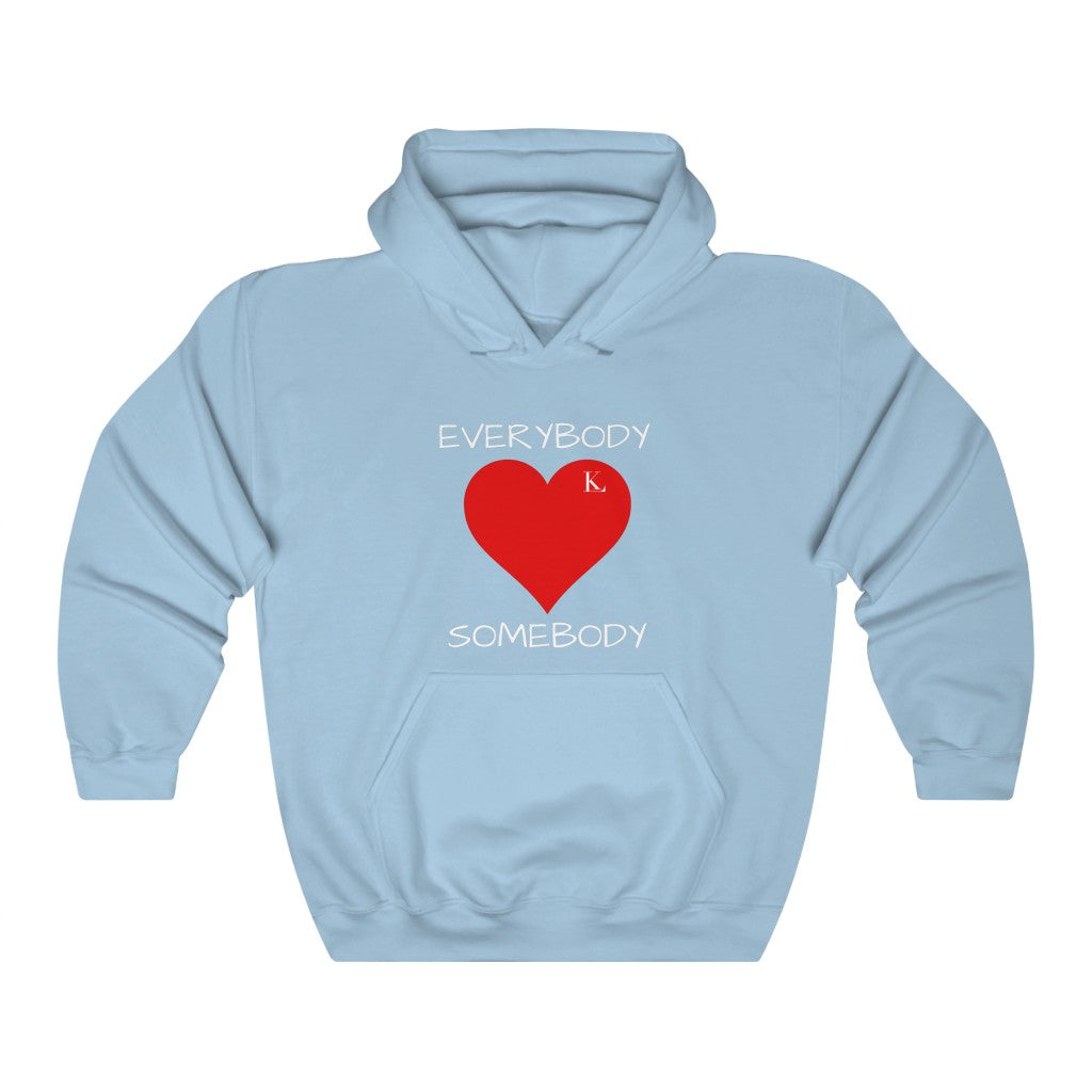 Everybody Love Somebody Hooded Sweatshirt