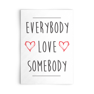 Everybody Love Somebody Card