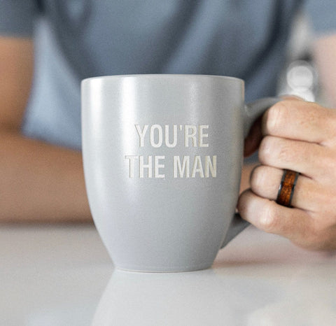You're The Man Coffee Mug