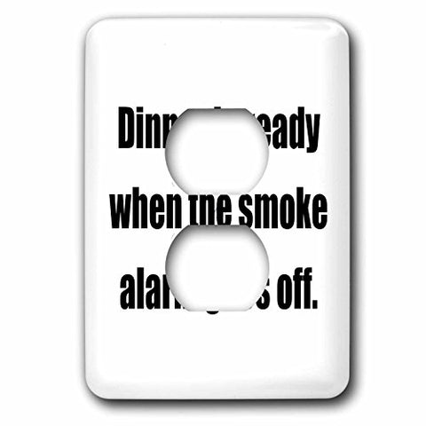 Tory Anne Collections Quotes - DINNER IS READY WHEN THE SMOKE ALARM GOES OFF. - Light Switch Covers - 2 plug outlet cover (lsp_232877_6)