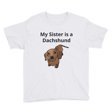 Load image into Gallery viewer, Dachlove.com My Sister is a Dachshund Youth Short Sleeve T-Shirt, - Dachshundloversonline  brings together dachshund merchandise, original and unique designed sausage dog gifts, accessories from all around the world.  The perfect addition to your dachshund loving home.  Find it in one store where you can buy them online and free shipping worldwide to your doorstep.