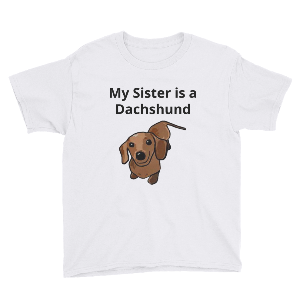 Dachlove.com My Sister is a Dachshund Youth Short Sleeve T-Shirt, - Dachshundloversonline  brings together dachshund merchandise, original and unique designed sausage dog gifts, accessories from all around the world.  The perfect addition to your dachshund loving home.  Find it in one store where you can buy them online and free shipping worldwide to your doorstep.