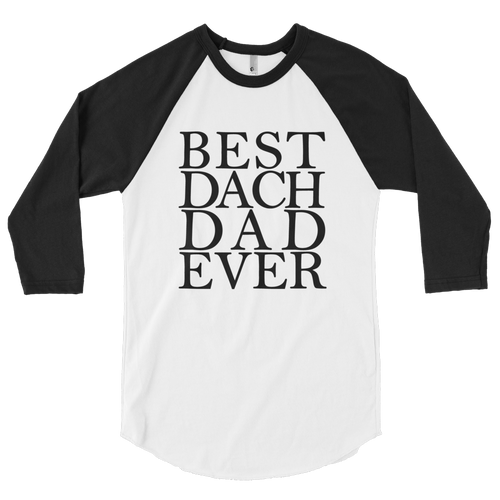 Dachlove.com Best Dach Dad Ever 3/4 Sleeve Raglan Shirt, Shirt- Dachshundloversonline  brings together dachshund merchandise, original and unique designed sausage dog gifts, accessories from all around the world.  The perfect addition to your dachshund loving home.  Find it in one store where you can buy them online and free shipping worldwide to your doorstep.