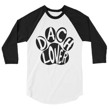 Load image into Gallery viewer, Dachlove.com Dach Lover Unisex 3/4 sleeve raglan shirt, T-shirt- Dachshundloversonline  brings together dachshund merchandise, original and unique designed sausage dog gifts, accessories from all around the world.  The perfect addition to your dachshund loving home.  Find it in one store where you can buy them online and free shipping worldwide to your doorstep.