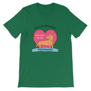 Dachlove.com Hair on this shirt provided by my Dachshund Short-Sleeve Unisex T-Shirt, T-shirt- Dachshundloversonline  brings together dachshund merchandise, original and unique designed sausage dog gifts, accessories from all around the world.  The perfect addition to your dachshund loving home.  Find it in one store where you can buy them online and free shipping worldwide to your doorstep.