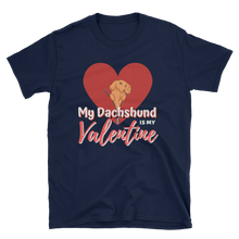 Load image into Gallery viewer, Dachlove.com Dachshund is My Valentine Short-Sleeve Unisex T-Shirt, T-shirt- Dachshundloversonline  brings together dachshund merchandise, original and unique designed sausage dog gifts, accessories from all around the world.  The perfect addition to your dachshund loving home.  Find it in one store where you can buy them online and free shipping worldwide to your doorstep.
