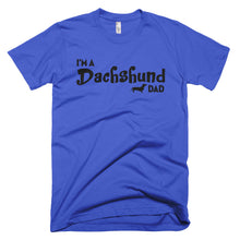 Load image into Gallery viewer, Dachlove.com I'm a Dachshund Dad Short Sleeve T Shirt, T-shirt- Dachshundloversonline  brings together dachshund merchandise, original and unique designed sausage dog gifts, accessories from all around the world.  The perfect addition to your dachshund loving home.  Find it in one store where you can buy them online and free shipping worldwide to your doorstep.