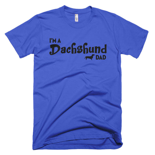 Dachlove.com I'm a Dachshund Dad Short Sleeve T Shirt, T-shirt- Dachshundloversonline  brings together dachshund merchandise, original and unique designed sausage dog gifts, accessories from all around the world.  The perfect addition to your dachshund loving home.  Find it in one store where you can buy them online and free shipping worldwide to your doorstep.