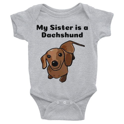 Dachlove.com My Sister is a Dachshund Short sleeve Baby Infant Bodysuit, Bodysuit- Dachshundloversonline  brings together dachshund merchandise, original and unique designed sausage dog gifts, accessories from all around the world.  The perfect addition to your dachshund loving home.  Find it in one store where you can buy them online and free shipping worldwide to your doorstep.