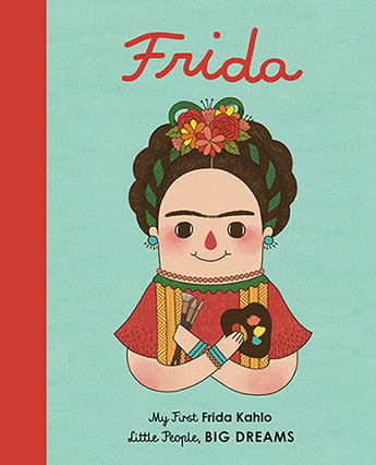 Little People Big Dreams - My First Frida Kahlo Board Book